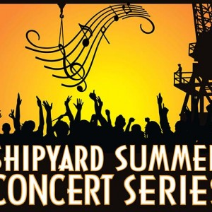 The 2016 Shipyard  Summer Concert Series